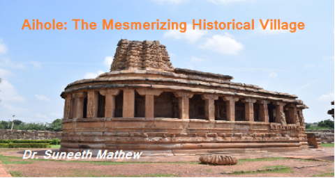 Aihole: The Mesmerizing Historical Village